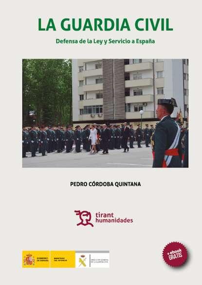 Pedro Córdoba Quintana La Guardia Civil defensa de la ley y servicio a España rodolfo alonso defensa de la poesía