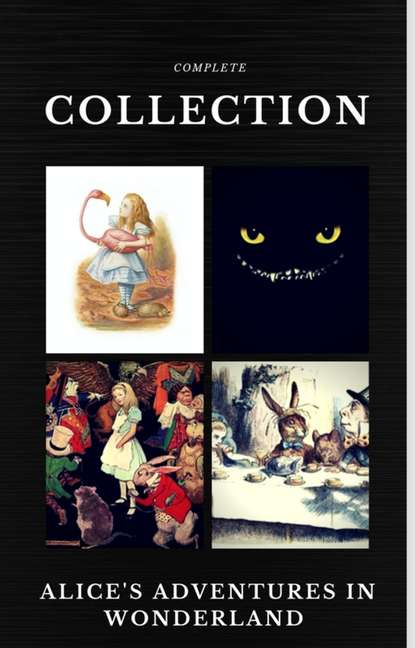 Фото - Льюис Кэрролл Alice in Wonderland: The Complete Collection (Quattro Classics) (The Greatest Writers of All Time) nikolay lakutin quest the drummer s soul all the parts complete collection