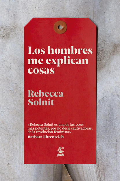 Rebecca Solnit Los hombres me explican cosas rebecca solnit storming the gates of paradise