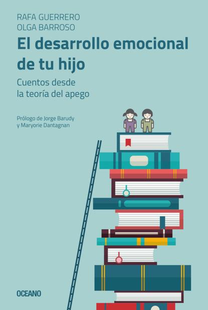 Olga Barroso El desarrollo emocional de tu hijo manuel peyrou el hijo rechazado