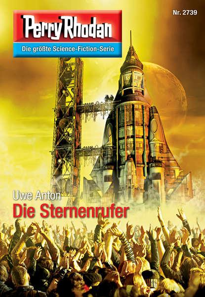 Фото - Uwe Anton Perry Rhodan 2739: Die Sternenrufer uwe anton planetenroman 5 eisige zukunft