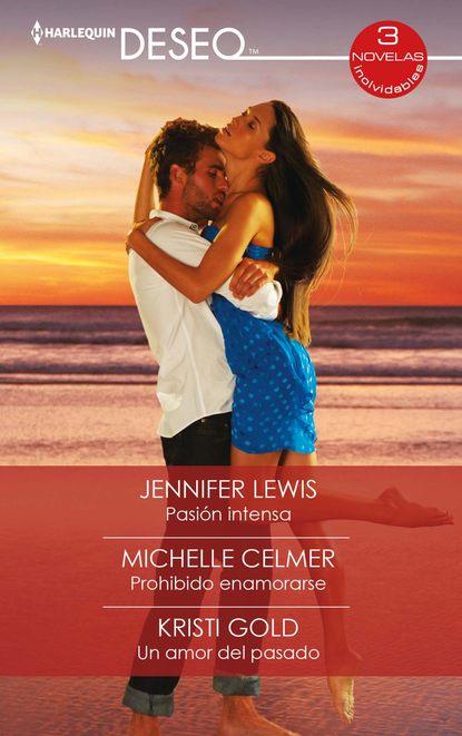 Jennifer Lewis Pasión intensa - Prohibido enamorarse - Un amor del pasado kelly hunter un fantasma del pasado