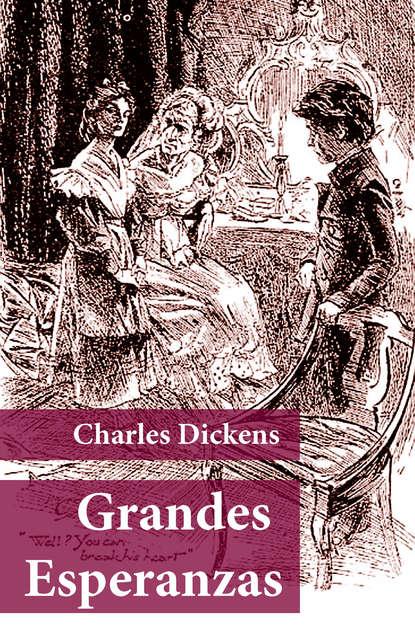 Чарльз Диккенс Grandes Esperanzas чарльз диккенс opowieść o dwóch miastach