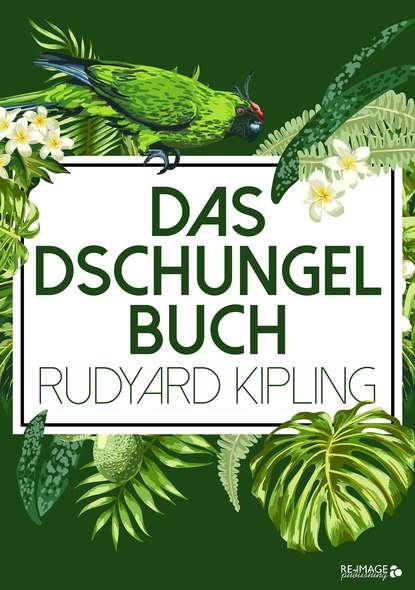 Rudyard 1865-1936 Kipling Das Dschungelbuch rudyard 1865 1936 kipling das neue dschungelbuch