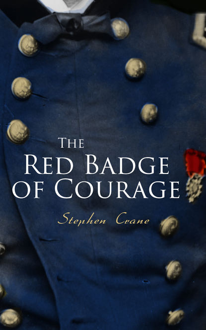 Stephen Crane The Red Badge of Courage stephen crane whilomville stories