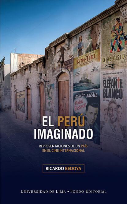 Ricardo Bedoya El Perú imaginado ricardo bedoya wilson el cine latinoamericano del siglo xxi