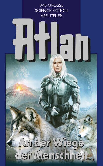 Hans Kneifel Atlan 1: An der Wiege der Menschheit (Blauband) hans kneifel atlan 4 hüter der planeten blauband