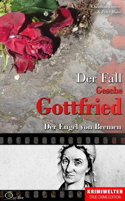 Peter Hiess Der Fall der Giftmischerin Gesche Gottfried peter hiess der fall dora buntrock