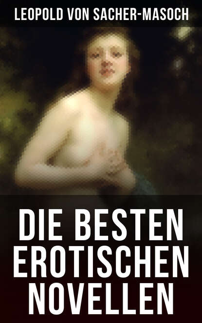 цена на Леопольд фон Захер-Мазох Die besten erotischen Novellen