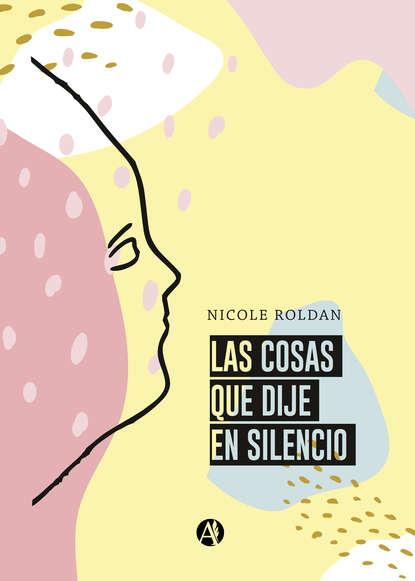 Nicole Roldan Las cosas que dije en silencio federico caeiro cosas que pasan