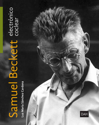 Luz Maria Sanchez Cardona Samuel Beckett electrónico: Samuel Beckett coclear sławomir masłoń stating the obvious celan beckett nauman