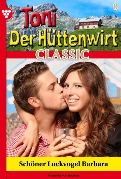 Toni der H?ttenwirt Classic 8 – Heimatroman