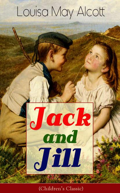 Фото - Louisa May Alcott Jack and Jill (Children's Classic) louisa may alcott my girls