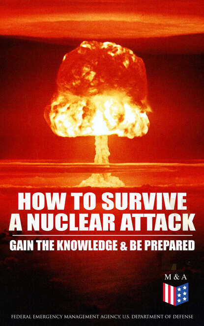 U.S. Department of Defense How to Survive a Nuclear Attack – Gain The Knowledge & Be Prepared недорого