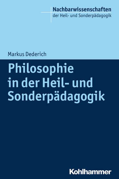 Markus Dederich Philosophie in der Heil- und Sonderpädagogik группа авторов sonderpädagogik in der regelschule