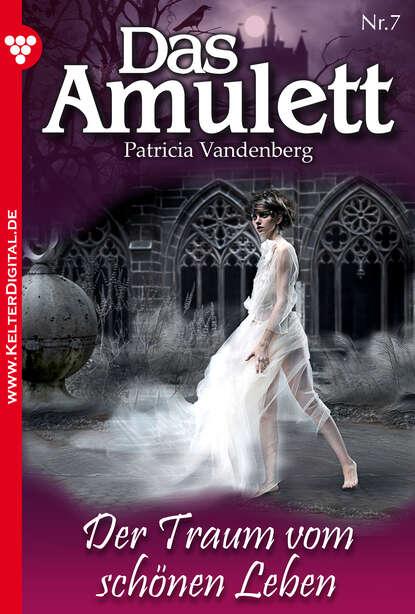 Patricia Vandenberg Das Amulett 7 – Liebesroman philipp vandenberg das fünfte evangelium