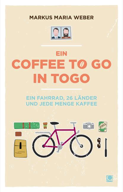 Фото - Markus Maria Weber Ein Coffee to go in Togo markus maria weber ein coffee to go in togo