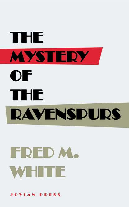 Фото - Fred M. White The Mystery of the Ravenspurs fred m white the greatest works of fred m white 315 titles in one illustrated edition