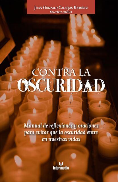 Juan Gonzalo Callejas Ramírez Contra la oscuridad heiner flassbeck contra la troika