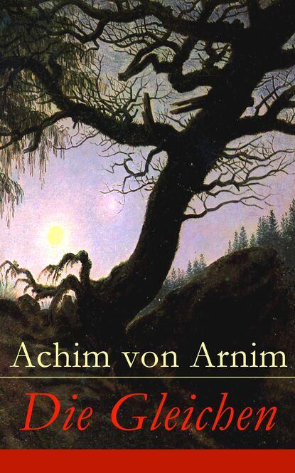 Achim von Arnim Die Gleichen achim von arnim die kronenwächter