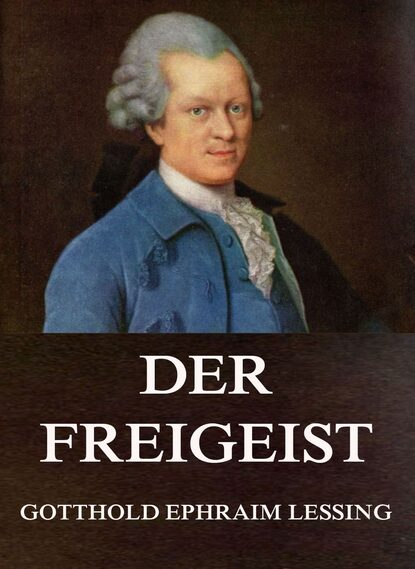 ephraim radner church Gotthold Ephraim Lessing Der Freigeist
