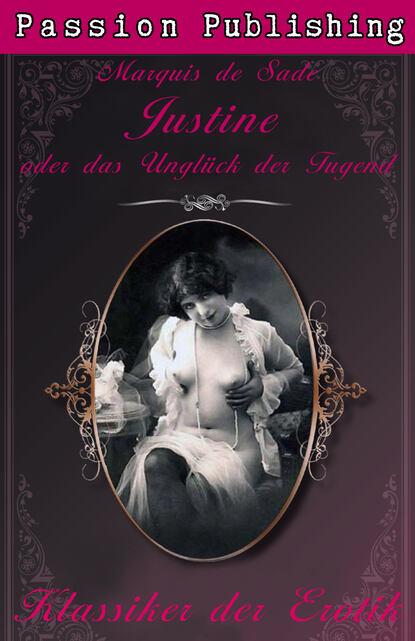 Фото - Маркиз де Сад Klassiker der Erotik 4: Justine und das Unglück der Tugend alfred de musset klassiker der erotik 27 gamiani zwei nächte der ausschweifung