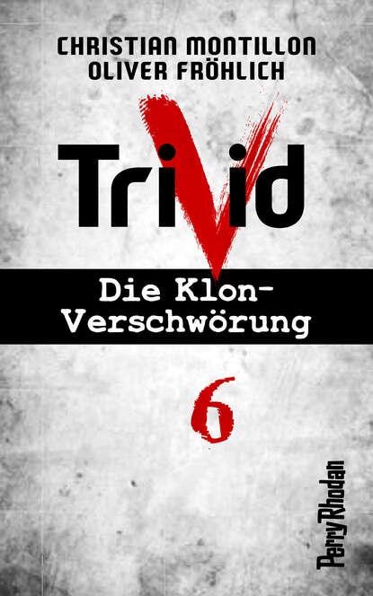 Christian Montillon Perry Rhodan-Trivid 6: Zusammenhalt недорого