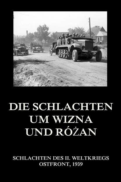 Группа авторов Die Schlachten um Wizna und Różan группа авторов die schlachten um wizna und różan