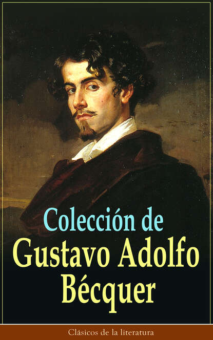 Фото - Gustavo Adolfo Bécquer Colección de Gustavo Adolfo Bécquer sandrine rogeon gustavo mazali kaspari jänku on kadunud