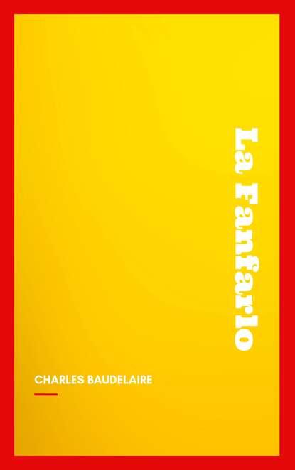 Baudelaire Charles La Fanfarlo baudelaire charles wzlot