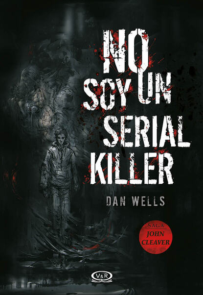 Dan Wells No soy un serial killer dan wells no soy el señor monstruo