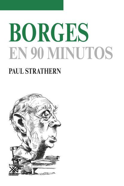 Фото - Paul Strathern Borges en 90 minutos paul strathern maquiavelo en 90 minutos