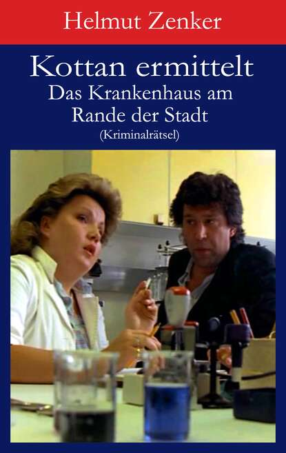 Helmut Zenker Kottan ermittelt: Das Krankenhaus am Rande der Stadt helmut zenker kottan ermittelt der beste rock n roll in stadlau