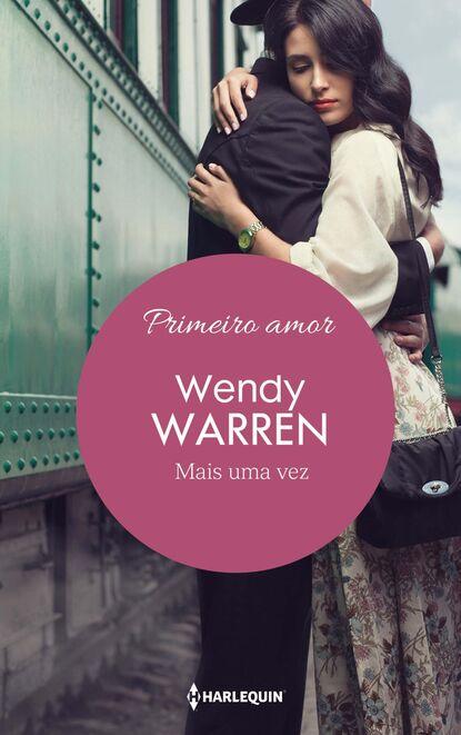 Wendy Warren Mais uma vez wendy warren mais uma vez