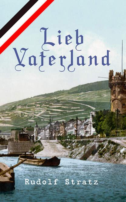 Rudolf Stratz Lieb Vaterland rudolf stratz schloss vogelöd