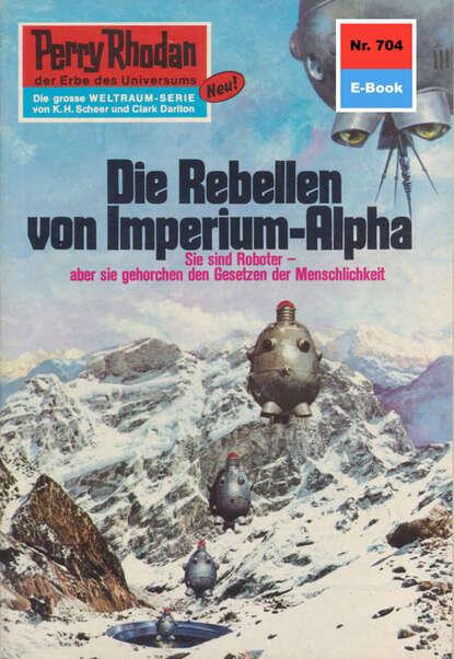 Ernst Vlcek Perry Rhodan 704: Die Rebellen von Imperium-Alpha ernst vlcek atlan 57 die wüstensöhne von anoplur