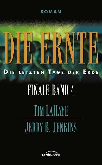 tim lahaye die ernte finale 4 Tim LaHaye Die Ernte – Finale 4