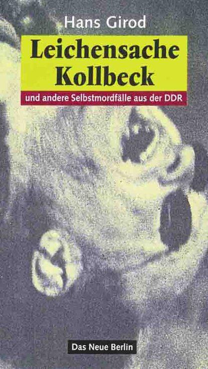 Hans Girod Leichensache Kollbeck hans girod das ekel von rahnsdorf