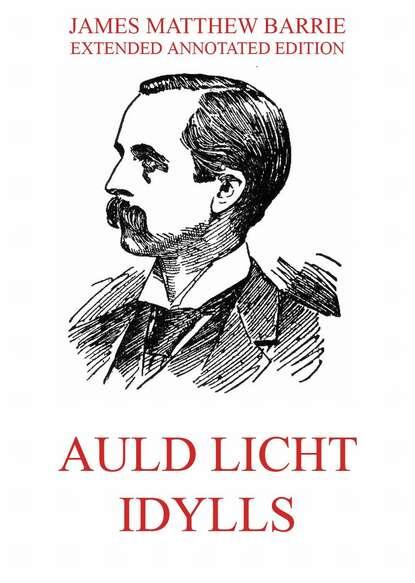 Auld Licht Idylls : Барри Джеймс