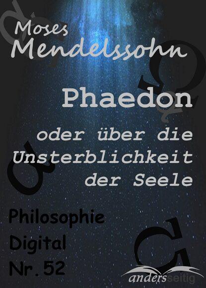 Moses Mendelssohn Phaedon oder über die Unsterblichkeit der Seele hanna fischer die kraft der seele