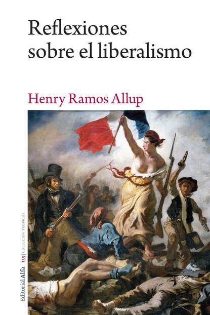 Henry Ramos Allup Reflexiones sobre el liberalismo gabriela grosores reflexiones sobre historia social desde nuestra américa