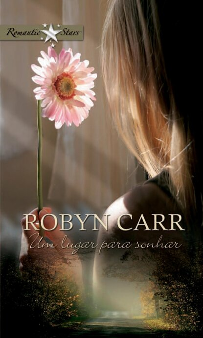 Фото - Robyn Carr Um lugar para sonhar robyn carr na zakręcie