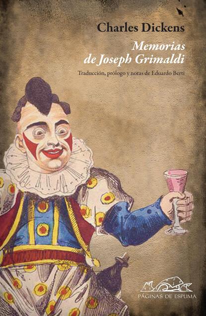 Charles Dickens Memorias de Joseph Grimaldi charles dickens historia de dos ciudades