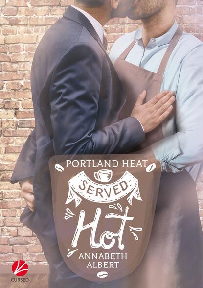 Annabeth Albert Portland Heat: Served Hot недорого