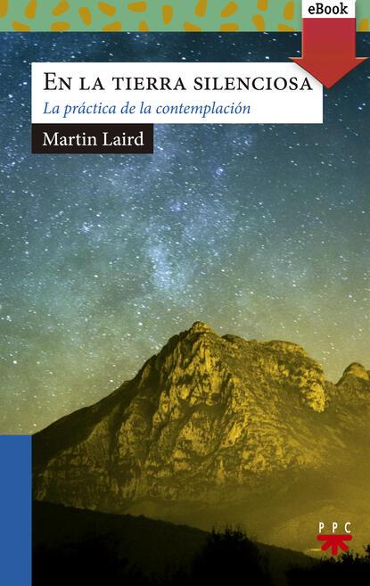 Фото - Martin Laird En la tierra silenciosa ps carla vivanco preparen la tierra