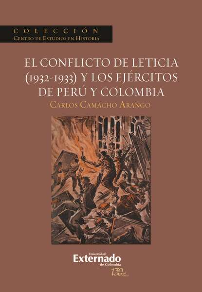 Carlos Camacho Arango El conflicto de Leticia (1932-1933) y los ejércitos de Perú y Colombia carlos gonzález teijón psicología de virtudes y pecados
