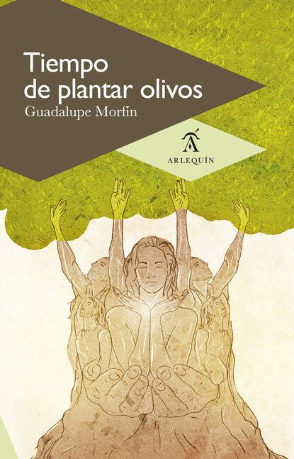 Фото - Guadalupe Morfín Tiempo de plantar olivos guadalupe eichelbaum relatos nada sexis