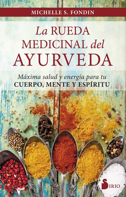 Фото - Michelle S. Fondin La rueda medicinal del ayurveda michelle reid la elegida del jeque mascarada