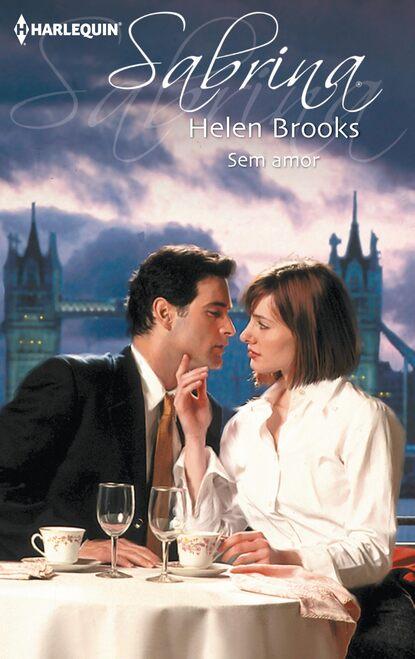 helen brooks a força da paixão Helen Brooks Sem amor