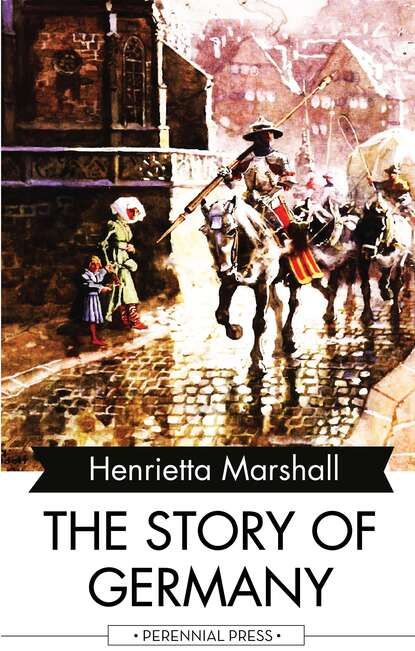 Henrietta Marshall The Story of Germany h e marshall best of our island story